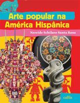 Arte Popular na América Hispânica - Callis -