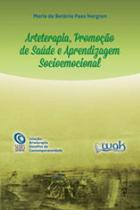 Arteterapia, promoçao de saude e aprendizagem socioemocional - Wak -