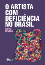 Artista com deficiencia no brasil, o - Appris -