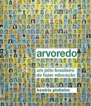 Arvoredo - Um Jeito Brasileiro De Fazer Educacao - Hedra -