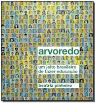 Arvoredo - um jeito brasileiro de fazer educacao - - Hedra -