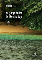 As gargalhadas de mestre juju - Colibri -