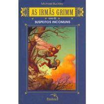 As Irmãs Grimm Livro 02 - Suspeitos Incomuns - Pandorga -