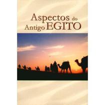 Aspectos do Antigo Egito - Ordem Do Graal Na Terra