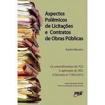 Aspectos Polêmicos de Licitações e Contratos de Obras Públicas - Pini -