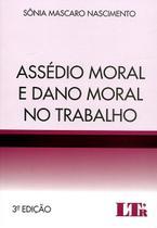 Assédio Moral e Dano Moral no Trabalho - Ltr