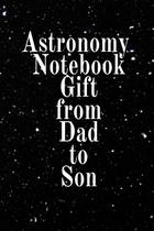 Astronomy Notebook Gift From Dad To Son - Inge baum -