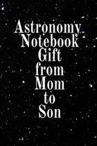 Astronomy Notebook Gift From Mom To Son - Inge baum -