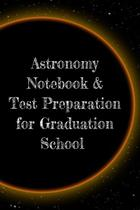 Astronomy Notebook & Test Preparation for Graduation School - Inge baum -