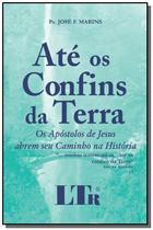 Ate os confis da terra - os apostolos de jesus abr - Ltr -