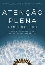 Atenção Plena: Mindfulness - Danny Penman - Sextante