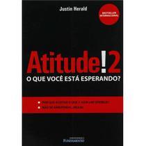 Atitude!2 - O que você está esperando - Fundamento