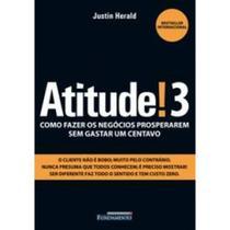 Atitude!3 - Como fazer os negócios prosperarem sem gastar um centavo - Fundamento