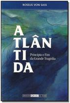 Atlântida: Princípio e Fim da Grande Tragédia - Ordem do graal