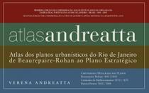 Atlas Andreatta: Atlas dos Planos Urbanísticos do Rio de Janeiro de Beaurepaire-Rohan Ao Plano - Rio books -