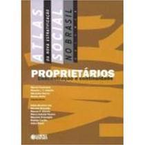 Atlas da Nova Estratificação Social No Brasil - Proprietários - Concentração e Continuidade - Cortez