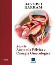 Atlas De Anatomia Pelvica E Cirurgia Ginecologica - Revinter