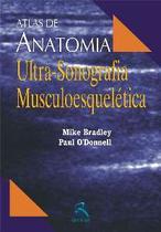 Atlas De Anatomia - Ultra-Sonografia Musculoesqueletica / Bradley - Revinter