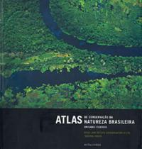 Atlas de conservaçao da natureza brasileira - Metalivros -