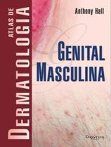 Atlas de dermatologia genital masculina - Di Livros