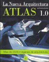Atlas de La Nueva Arquitectura.Más de 2500 Imágenes de Arquitectura - Atrium