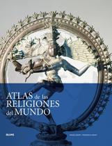 Atlas de Las Religiones Del Mundo - Blume