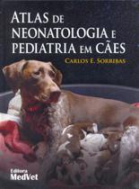 Atlas de Neonatologia e Pediatria em Cães - Medvet