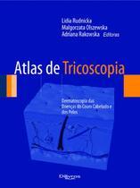 Atlas De Tricoscopia - Dermatoscopia Das Doencas Do Couro Cabeludo E Dos Pe - Di livros
