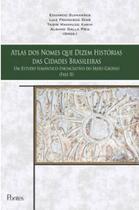 Atlas dos nomes que dizem historias das cidades brasileiras um estudo semantico-enunciativo do mato - Pontes editores -