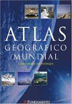 Atlas geográfico mundial - Fundamento