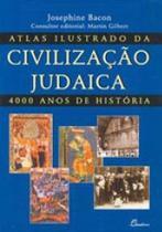 Atlas ilustrado da civilização judaica - 4000 anos de história - Dinapress