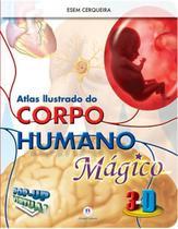 Atlas Ilustrado do Corpo Humano Mágico 3d - Ciranda Cultural -