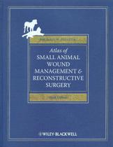 Atlas of small animal wound management and reconstructive surgery - Wie - Wiley International Editions