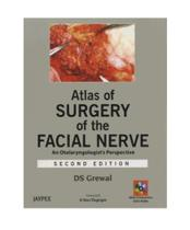 Atlas of surgery of the facial nerve an otolaryngologists perspective - Jaypee