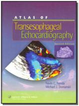 Atlas of transesophageal echocardiography - 2nd ed - Lippincott