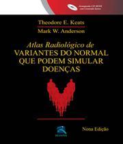 Atlas Radiol. De Variantes Do Normal Que Podem Simular Doencas - 09 Ed - Revinter