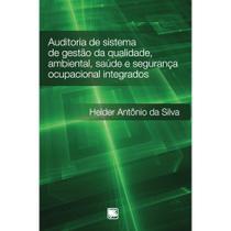Auditoria de sistema de gestão da qualidade, ambiental, saúde e segurança ocupacional integrados - Scortecci Editora -