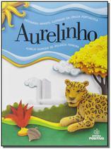 Aurelinho: Dicionário Infantil Ilustrado da Língua Portuguesa - 04Ed/14 - Positivo