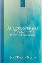 Auriculoterapia Francesa - Pontos e Tratamentos - Editora Inserir -