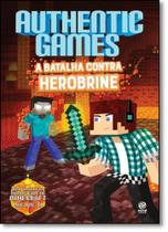Authenticgames - a batalha contra herobrine - Astral cultural