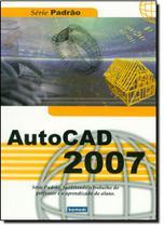 Autocad 2007 - Série Padrão - Komedi -