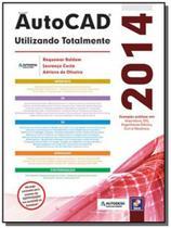 Autocad 2014: utilizando totalmente - Editora erica ltda