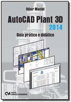 Autocad plant 3d: guia pratico e didatico - Ciencia moderna