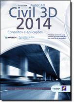 Autodesk Autocad Civil 3d 2014: Conceitos e Aplicações - Erica - grupo somos
