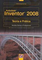 Autodesk inventor 2008 - teoria e pratica - Erica (Saraiva)