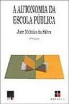 Autonomia da escola publica, a - col. praxis - 9 - Papirus editora