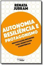 Autonomia, resiliencia e protagonismo: provocacoes - Integrare