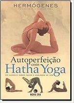 Autoperfeicao com hatha yoga - ed. comemorativa - Bestseller