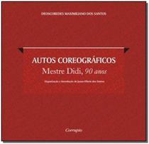 Autos Coreográficos - Mestre Didi, 90 Anos - Corrupio editora -