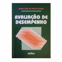 Avaliação de Desempenho - Maria Diva da Salete Lucena - Editora Atlas -